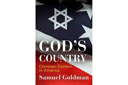 "Book cover of ""God's Country: Christian Zionism in America"" by Samuel Goldman"