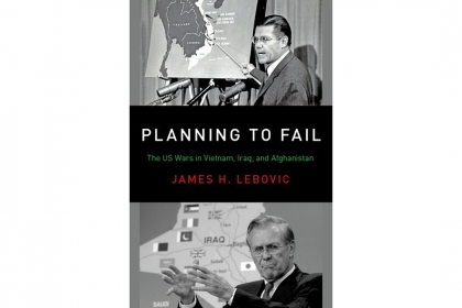 "Book cover of ""Planning to Fail: The US Wars in Vietnam, Iraq, and Afghanistan"" by James H. Lebovic"