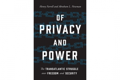 "Book cover of ""Of Privacy and Power: The Transatlantic Struggle over Freedom and Security"" by Henry Farrell and Abraham Newman."